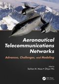 Aeronautical Telecommunications Networks : Advances, Challenges, and Modeling