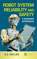Robot System Reliability and Safety : A Modern Approach