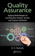 Quality Assurance : Applying Methodologies for Launching New Products, Services, and Custome...