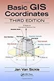 Basic GIS Coordinates, Third Edition