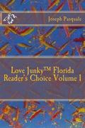 Love Junky Florida  Reader's Choice Volume I (Volume 1)