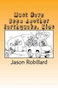 Must Have Been Another Earthquake, Kids: A short, honest guide to full-time RV living with c...