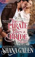 The Pirate Takes A Bride (Misadventures in Matrimony) (Volume 4)
