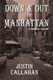 Down & Out in Manhattan: A Financial Thriller