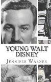 Young Walt Disney: A Biography of Walt Disney's Younger Years