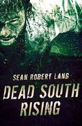 Dead South Rising (Volume 1)