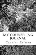 My Counseling Journal: Couples Edition (Volume 2)