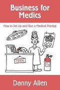 Business for Medics : How to Set up and Run a Medical Practice
