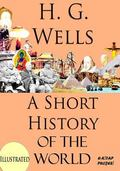 A Short History of the World: Illustrated