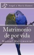 Matrimonio de por vida: Manual Matrimonial (Manual Matrimonial Cristiano) (Volume 1) (Spanis...