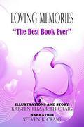 The Best Book Ever: Loving Memories #1 (Kristen Elizabeth Craig)