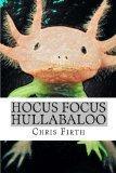 Hocus Focus Hullabaloo: Strange and Fantastical Myths and Tales