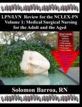 LPN/LVN Review for the NCLEX-PN (Medical Surgical Nursing for the Adult and Aged) (Volume 1)