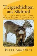 Tiergeschichten aus Sdtirol: Geschichten von Tieren in den Tlern, Stdten und auf den Bergen ...