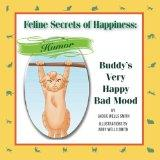 Feline Secrets of Happiness: Humor: Buddy's Bad Moods