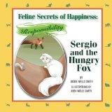 Feline Secrets of Happiness: Responsibility: Sergio's Hungry Fox