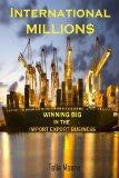 International Million$: Winning In The Import Export Business