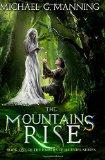 The Mountains Rise: Book 1 (Embers of Illeniel) (Volume 1)