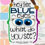 Hey There Blue Eyes: What Do You See?