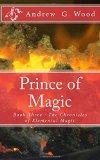 Prince of Magic: Book Three : The Chronicles of Elemental Magic (Volume 3)