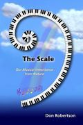 The Scale: Our Musical Inheritance from Nature