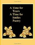 A Time For Tears A Time For Smiles Poetry