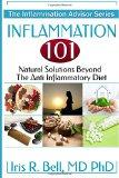 Inflammation 101: Natural Solutions Beyond the Anti Inflammatory Diet (The Inflammation Advi...