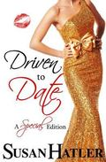 Driven to Date (Better Date than Never) (Volume 7)
