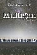 Mulligan Book One:  When the Levee Breaks