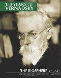 150 Years of Vernadsky: The Biosphere (Volume 1)