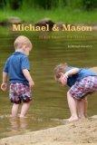 Michael and Mason: Short Stories for Toddlers (Volume 1)