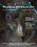 Plasma Frequency Magazine: Issue 13: August/September 2014 (Volume 13)