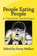 People Eating People: A Cannibal Anthology