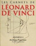 Les Carnets de Leonard de Vinci - Annexe 1 : De Divina proportione: (La Divine proportion) -...