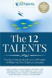 The 12 Talents: The Must-Have Habits and Attitudes of Effective 21st Century Leaders