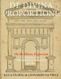 De Divina Proportione (On the Divine Proportion): facsimile (in black and white) of the orig...
