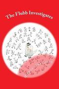 The Flubb Investigates (The Adventures of the Flubb) (Volume 2)
