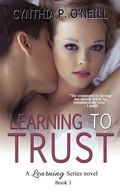 Learning To Trust (A Learning Series) (Volume 1)