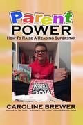 Parent Power:: How to Raise a Reading Superstar