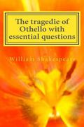 The tragedie of Othello with essential questions: The essential guide for understanding and ...