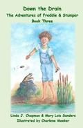 Down the Drain, the Adventures of Freddie and Stumper Book Three (The Adventures of Freddi a...