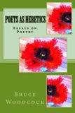 Poets as Heretics: Essays on Poetry
