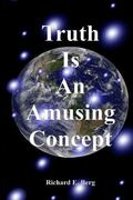 Truth Is An Amusing Concept