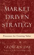 Market Driven Strategy : Processes for Creating Value