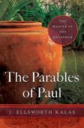 Parables of Paul : The Master of the Metaphor