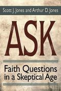 Ask : Faith Questions in a Skeptical Age