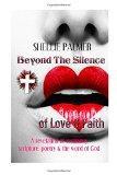 Beyond The Silence of Love & Faith (poetry series) (Volume 1)