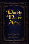 Darkly Never After