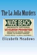 The La Jolla Murders: The Medical Examiner is the Last Person (Volume 1)