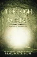 Through the Portal: An Anthology from the Authors of Read Write Muse